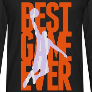 Best Game ever - Basketball Sudadera - Camiseta de manga larga premium hombre