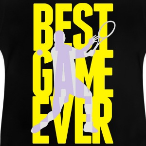 Best Game ever - Tennis Shirts - Baby T-Shirt