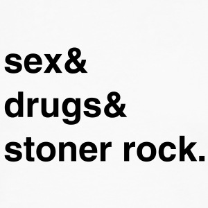 Sex, Drugs and Stoner Rock T-Shirt - Männer Premium Langarmshirt