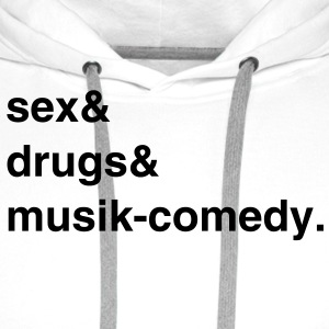 Sex, Drugs and Musik-comedy T-Shirt - Männer Premium Hoodie