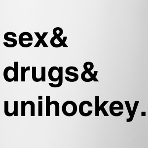 Sex, Drugs and Unihockey T-Shirt - Tasse