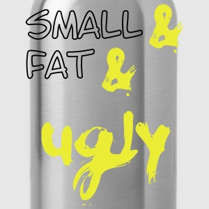 Small & Fat & Ugly, klein & dick & häßlich 2c Camisetas - Cantimplora