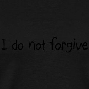 I do not forgive schwarze Hoodie - Männer Premium T-Shirt