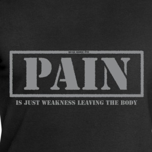 Pain Is Just Weakness.. - Men's Sweatshirt by Stanley & Stella