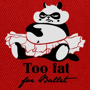 Too fat for Ballet T-shirts - Snapback Cap