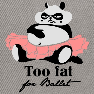Too fat for Ballet Sweatshirts - Snapback Cap