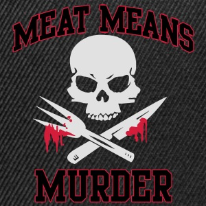 Meat means murder Shirts - Snapback Cap