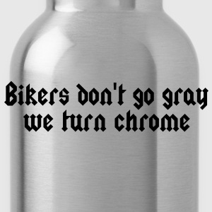 Bikers don´t go gray ... T-Shirts - Trinkflasche