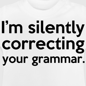 Correcting Your Grammar Shirts - Baby T-shirt