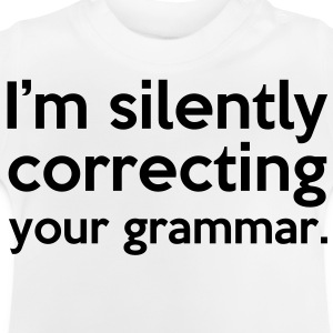 Correcting Your Grammar T-shirts - Baby-T-shirt