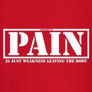 Pain Is Weakness... - Baby Long Sleeve T-Shirt