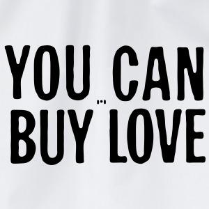 you can buy love... - Turnbeutel