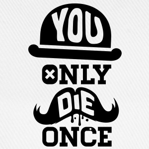 You only die once evolution geek quote moustache Other - Baseball Cap