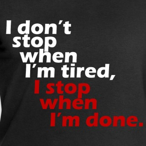 I don't stop workout motivation white T-Shirts - Men's Sweatshirt by Stanley & Stella