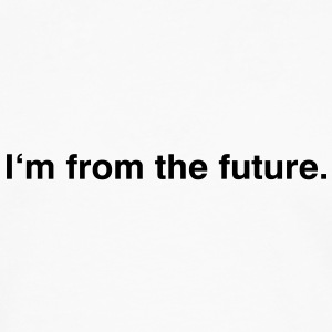 I am from the future - Männer Premium Langarmshirt