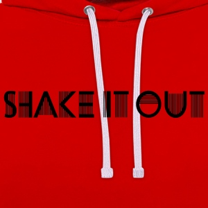 Shake It Out T-Shirts - Contrast Colour Hoodie