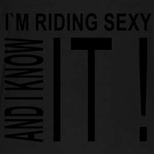 I´m riding sexy and I know it Hoodies & Sweatshirts - Men's Premium T-Shirt
