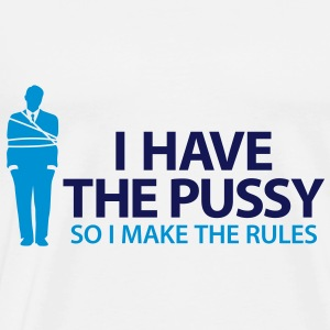 I Have The Pussy (2c)++2013 Sweaters - Mannen Premium T-shirt