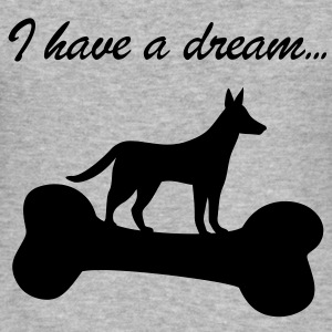 I have a dream... Dog Hund Knochen Dogs Hunde Pullover & Hoodies - Männer Slim Fit T-Shirt