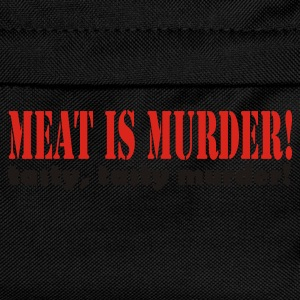 Meat is murder, tasty tasty murder - Kids' Backpack