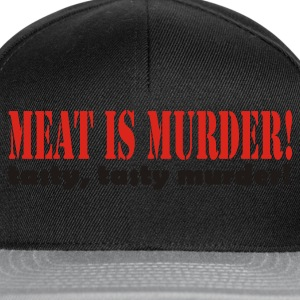 Meat is murder, tasty tasty murder - Snapback Cap