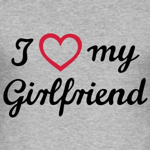 I love my girlfriend. Valentine's Day Hoodies & Sweatshirts - Men's Slim Fit T-Shirt