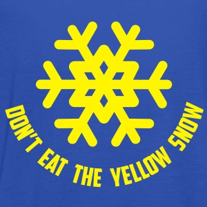 don't eat the yellow snow T-shirts - Vrouwen tank top van Bella