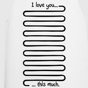 I love you this much Tee shirts - Tablier de cuisine