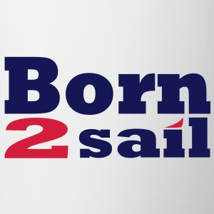 Born to sail Voile Sweat-shirts - Tasse