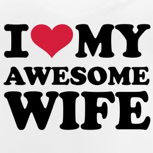 I love my awesome wife T-Shirts - Baby T-Shirt