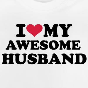 I love my awesome husband T-Shirts - Baby T-Shirt