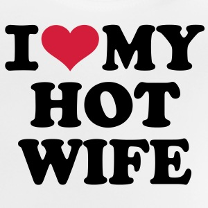 I love my hot wife T-Shirts - Baby T-Shirt