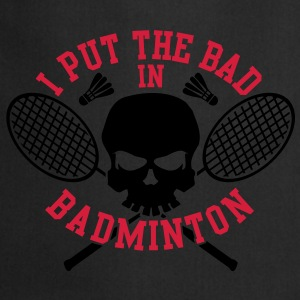 I put the bad in badminton Bluzy - Fartuch kuchenny