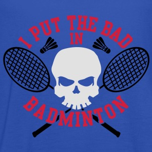 I put the bad in Badminton T-Shirts - Women's Tank Top by Bella