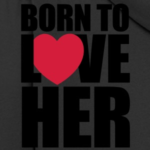 Born to love her - Men's Premium Hooded Jacket