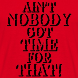 Ain't nobody got time for that! Sweatshirts - Herre-T-shirt