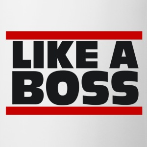 Like a Boss - Shirt - Tasse