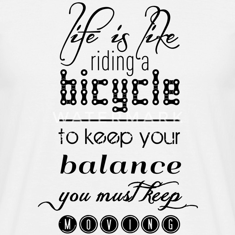 Life is like riding a bicycle T-Shirts - Männer T-Shirt