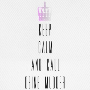 keep calm and call mudder Pullover & Hoodies - Baseballkappe