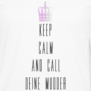 keep calm and call mudder Pullover & Hoodies - Männer Premium Langarmshirt