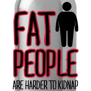 fat people are harder to kidnap Sweatshirts - Drikkeflaske