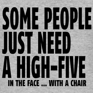 some people need a high five in the face I Sudadera - Camiseta ajustada hombre
