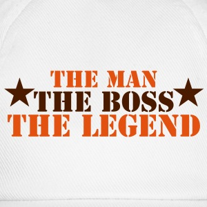 THE MAN THE BOSS THE LEGEND! T-Shirts - Baseball Cap