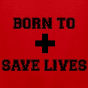 Born To Save Lives - Débardeur Premium Homme