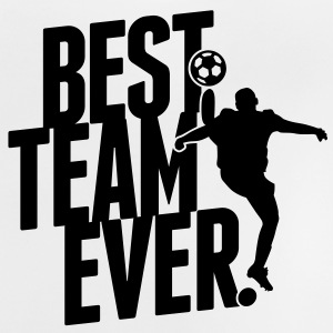 Best team ever - soccer Shirts - Baby T-Shirt