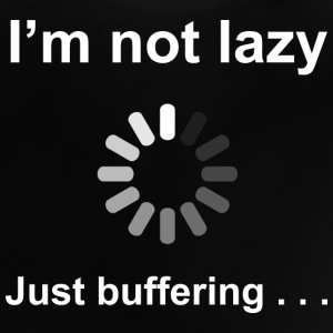 I'm Not Lazy - I'm Buffering (White) Shirts - Baby T-Shirt