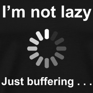 I'm Not Lazy - I'm Buffering (White) Bags  - Men's Premium T-Shirt