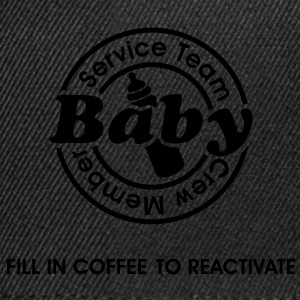 Service Team Baby. Fill in Coffee to reactivate.  T-Shirts - Snapback Cap