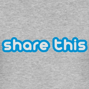 Share this, teile das! Text Pullover & Hoodies - Männer Slim Fit T-Shirt