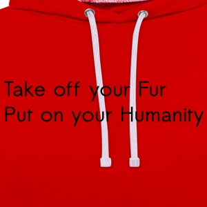 Take off your Fur T-Shirts - Contrast Colour Hoodie